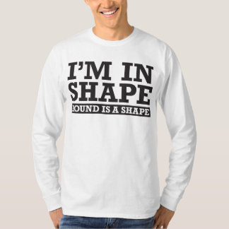 I'm in Shape, Round is a Shape - Black Tees