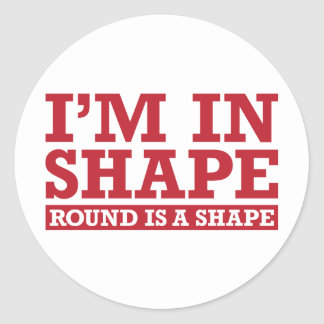 I'm in Shape, Round is a Shape - Red Round Sticker
