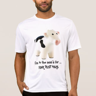 I'm in the moo'd for ... bumper sticker T-Shirt
