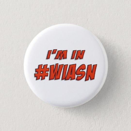 I'm in #WIASN Pin Badge
