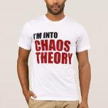 I'm Into Chaos Theory T-Shirt