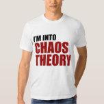I'm Into Chaos Theory Tshirts