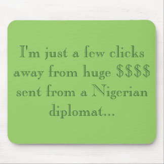 I'm just a few clicks away from huge $$$$ sent ... mouse pad