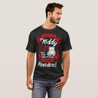 Im Just A Few Teddy Bears An Episode Of Hoarders T-Shirt