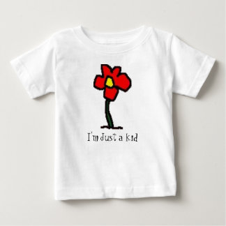 I'm Just a kid Baby T-Shirt