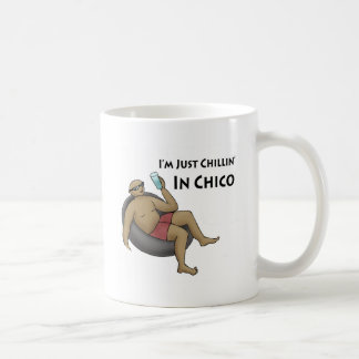 I'm Just Chillin' in Chico Basic White Mug