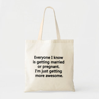 I'm just getting more awesome tote bag