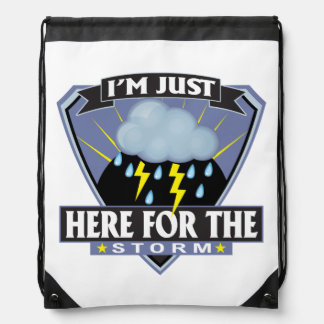 Im Just Here For The Storm Drawstring Bag Cinch Bag