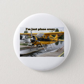 I'm just plane crazy: float plane 6 cm round badge