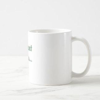 Im Just Sayin Basic White Mug