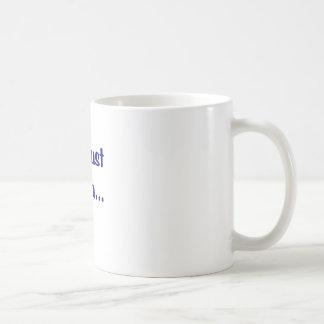 Im Just Sayin... Basic White Mug