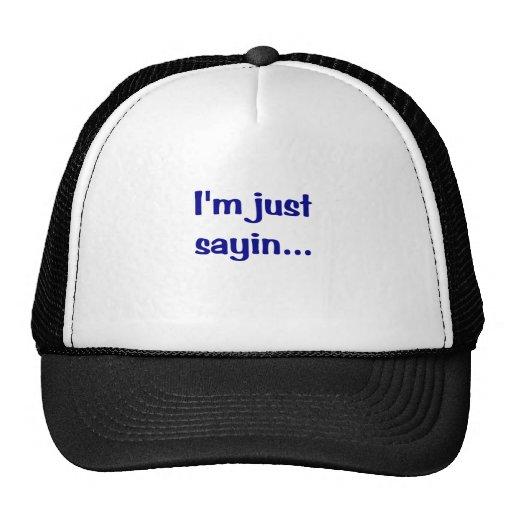 Im Just Sayin... Mesh Hats