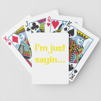 Im Just Sayin Bicycle Playing Cards