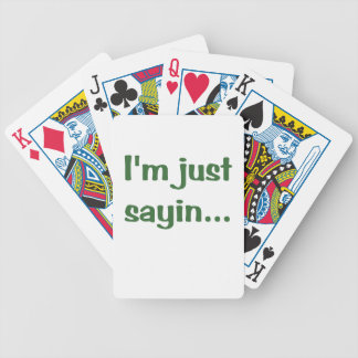 Im Just Sayin Playing Cards