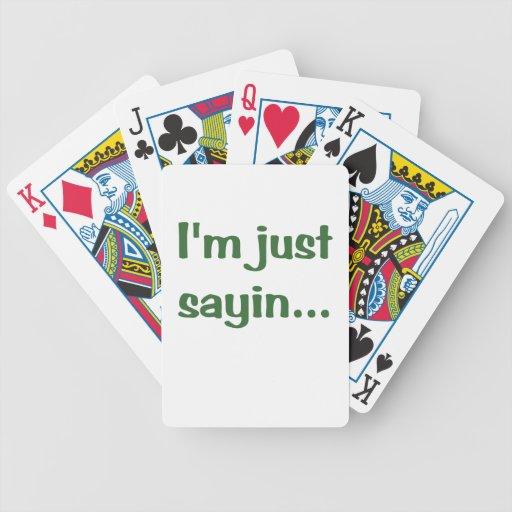 Im Just Sayin Playing Cards