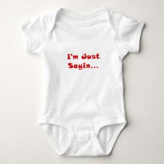 Im Just Sayin... T-shirt