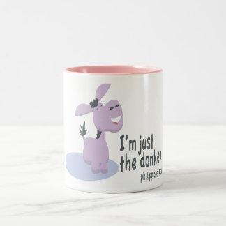 """""""I'm Just the Donkey"""" Mug"""