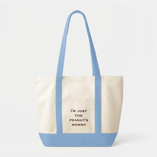 I'm just the peanut's mummy tote bag