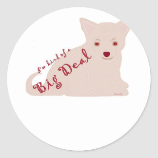 I'm Kind of a Big Deal Chihuahua Puppy Attitude Sticker