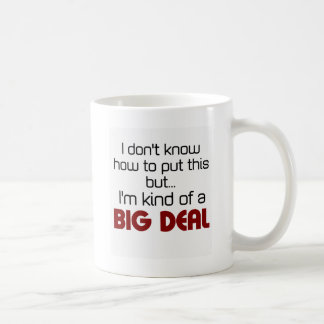 I'm kind of a big deal coffee mug