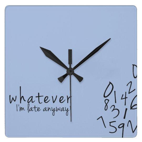 I'm late anyway funny wall Clock