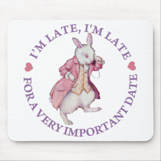 I'M LATE, I'M LATE, FOR A VERY IMPORTANT DATE! MOUSE PAD
