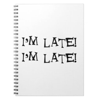 I'm late notebook