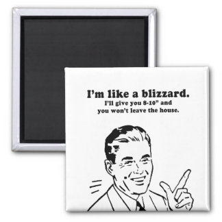 IM LIKE A BLIZZARD SQUARE MAGNET