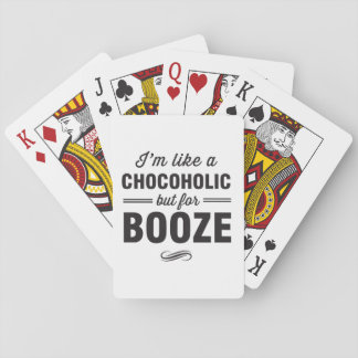 Im Like a Chocoholic but for Booze Playing Cards
