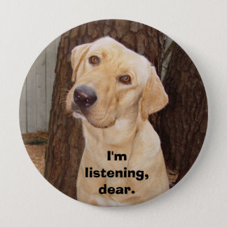 I'm Listening, Dear. 10 Cm Round Badge