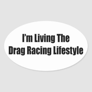 I'm Living The Drag Racing Lifestyle Oval Sticker