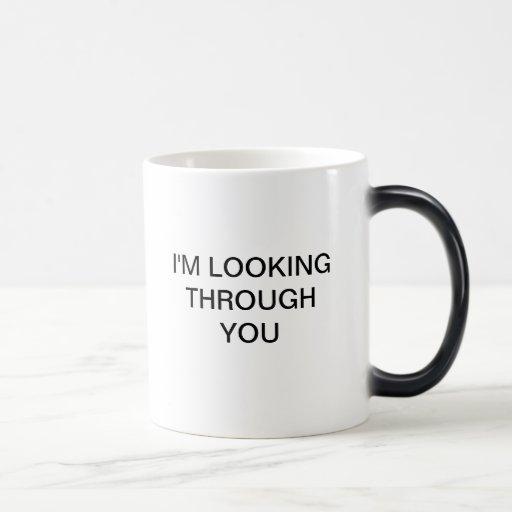 I'M LOOKING THROUGH YOU MUG