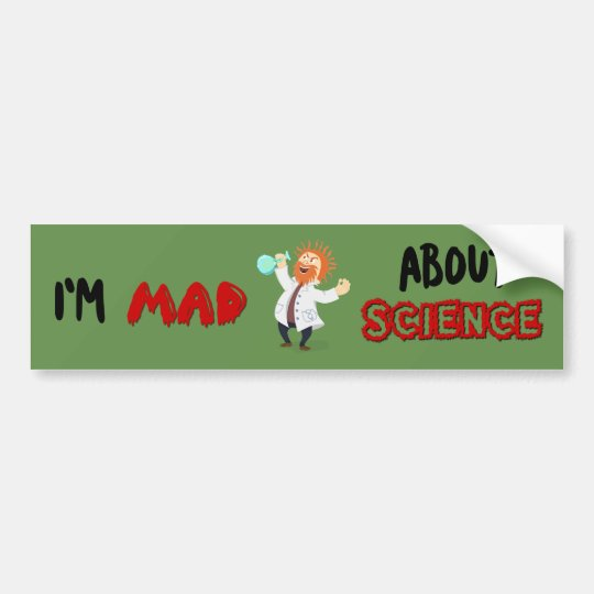 Im mad about science Protest March Bumper Sticker