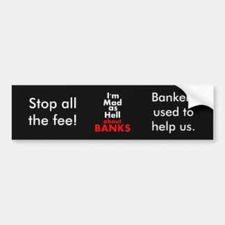 I'm Mad as Hell Banks Bumper Sticker