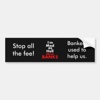 I'm Mad as Hell Banks Bumper Sticker Car Bumper Sticker