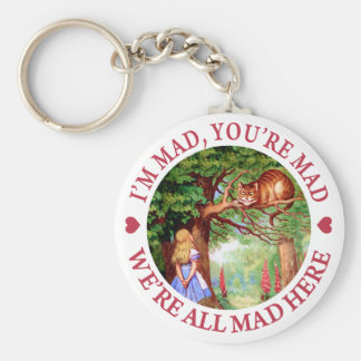 I'M MAD, YOU'RE MAD, WE'RE ALL MAD HERE BASIC ROUND BUTTON KEY RING