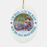 I'm Mad, You're Mad, We're All Mad Here! Ceramic Oval Decoration