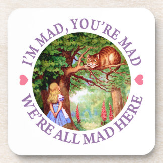 """I'm Mad, You're Mad, We're All Mad Here!"" Drink Coasters"
