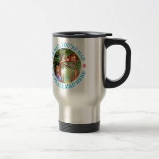 """""""I'm Mad, You're Mad, We're All Mad Here!"""" Mug"""