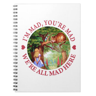 I'm Mad, You're Mad, We're All Mad Here! Note Book