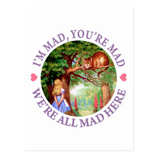 """I'm Mad, You're Mad, We're All Mad Here!"" Postcard"
