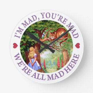 I'm Mad, You're Mad, We're All Mad Here! Round Clock