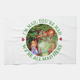 """I'm Mad, You're Mad, We're All Mad Here!"" Tea Towel"