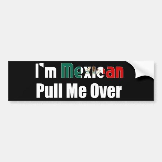 I'm Mexican Bumper Sticker