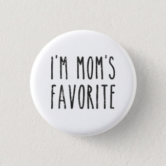 I'm Mom's Favorite Son or Daughter 3 Cm Round Badge