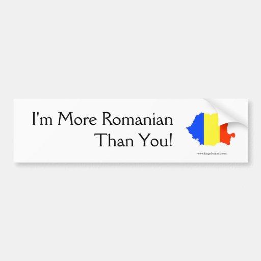 I'm More Romanian Than You - Bumper Sticker