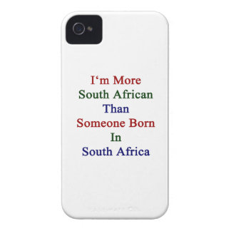 I'm More South African Than Someone Born In South Case-Mate iPhone 4 Cases