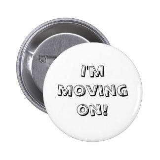 I'm moving on 6 cm round badge