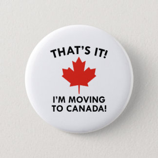 I'm Moving To Canada 6 Cm Round Badge