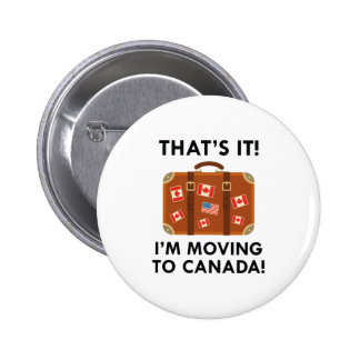 I'm Moving To Canada 6 Cm Round Badge